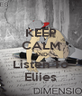 KEEP CALM AND Listen To Eliies - Personalised Poster A4 size