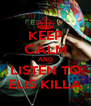 KEEP CALM AND LISTEN TO ELIS KILLA - Personalised Poster A4 size