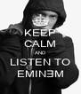 KEEP CALM AND LISTEN TO EMINƎM - Personalised Poster A4 size