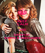 KEEP CALM AND Listen to  Emma & Alessandra - Personalised Poster A4 size
