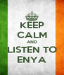 KEEP CALM AND LISTEN TO ENYA - Personalised Poster A4 size