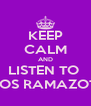 KEEP CALM AND LISTEN TO  EROS RAMAZOTTI - Personalised Poster A4 size