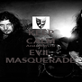 KEEP CALM And Listen To EVIL  MASQUERADE - Personalised Poster A4 size