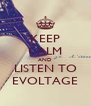 KEEP CALM AND LISTEN TO EVOLTAGE - Personalised Poster A4 size