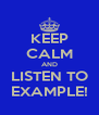 KEEP CALM AND LISTEN TO EXAMPLE! - Personalised Poster A4 size