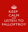 KEEP  CALM AND LISTEN TO FALLOFTROY - Personalised Poster A4 size