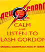 KEEP CALM AND LISTEN TO FLASH GORDON - Personalised Poster A4 size