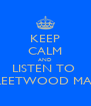 KEEP CALM AND LISTEN TO  FLEETWOOD MAC - Personalised Poster A4 size