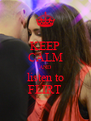 KEEP CALM AND listen to FLIRT - Personalised Poster A4 size