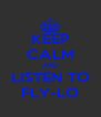 KEEP CALM AND LISTEN TO FLY-LO - Personalised Poster A4 size