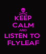 KEEP CALM AND LISTEN TO  FLYLEAF - Personalised Poster A4 size