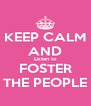 KEEP CALM AND Listen to FOSTER THE PEOPLE - Personalised Poster A4 size