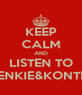 KEEP CALM AND LISTEN TO FRENKIE&KONTRA - Personalised Poster A4 size