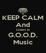 KEEP CALM And Listen to G.O.O.D. Music - Personalised Poster A4 size