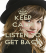 KEEP CALM AND LISTEN TO GET BACK - Personalised Poster A4 size