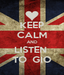 KEEP CALM AND LISTEN  TO  GIO - Personalised Poster A4 size