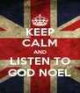 KEEP CALM AND LISTEN TO GOD NOEL - Personalised Poster A4 size