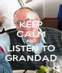 KEEP CALM AND LISTEN TO GRANDAD - Personalised Poster A4 size