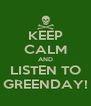 KEEP CALM AND LISTEN TO GREENDAY! - Personalised Poster A4 size