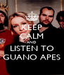 KEEP CALM AND LISTEN TO GUANO APES - Personalised Poster A4 size
