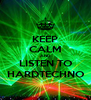 KEEP CALM AND LISTEN TO HARDTECHNO - Personalised Poster A4 size