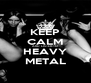 KEEP CALM AND LISTEN TO HEAVY METAL - Personalised Poster A4 size