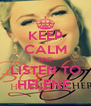 KEEP CALM AND LISTEN TO HELENE  - Personalised Poster A4 size