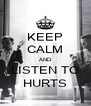 KEEP CALM AND LISTEN TO HURTS - Personalised Poster A4 size