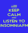 KEEP CALM AND LISTEN TO INSOMNIAFM - Personalised Poster A4 size