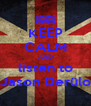 KEEP CALM AND listen to Jason Derülo - Personalised Poster A4 size