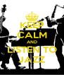 KEEP CALM AND LISTEN TO JAZZ - Personalised Poster A4 size