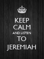 KEEP CALM AND LISTEN TO JEREMIAH - Personalised Poster A4 size
