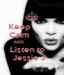 Keep             Calm             AND                         Listen to          Jessie J    - Personalised Poster A4 size