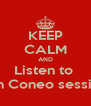 KEEP CALM AND Listen to  John Coneo session's - Personalised Poster A4 size