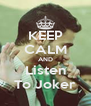 KEEP CALM AND Listen To Joker - Personalised Poster A4 size