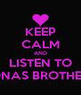 KEEP CALM AND LISTEN TO JONAS BROTHERS - Personalised Poster A4 size