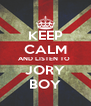 KEEP CALM AND LISTEN TO  JORY BOY - Personalised Poster A4 size