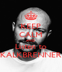 KEEP CALM AND Listen to KALKBRENNER - Personalised Poster A4 size
