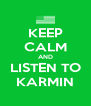 KEEP CALM AND LISTEN TO KARMIN - Personalised Poster A4 size