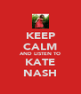 KEEP CALM AND LISTEN TO KATE NASH - Personalised Poster A4 size