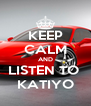 KEEP CALM AND LISTEN TO  KATIYO - Personalised Poster A4 size