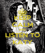 KEEP CALM AND LISTEN TO KATY - Personalised Poster A4 size