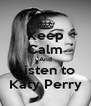 Keep Calm And Listen to Katy Perry - Personalised Poster A4 size