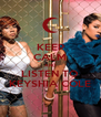 KEEP CALM AND LISTEN TO KEYSHIA COLE - Personalised Poster A4 size