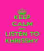 KEEP CALM AND LISTEN TO KHRISSHY - Personalised Poster A4 size