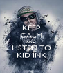 KEEP CALM AND LISTEN TO KID INK - Personalised Poster A4 size