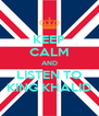 KEEP CALM AND LISTEN TO KING KHALID - Personalised Poster A4 size