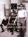 KEEP CALM AND LISTEN TO KIRLIAN CAMERA - Personalised Poster A4 size