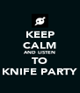 KEEP CALM AND LISTEN TO KNIFE PARTY - Personalised Poster A4 size