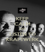 KEEP CALM AND LISTEN TO KRAFTWERK - Personalised Poster A4 size